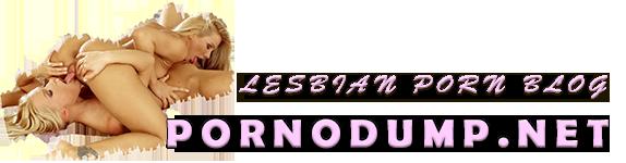 pornodump – lesbian porn blog. Pleasure of free lesbian porn video